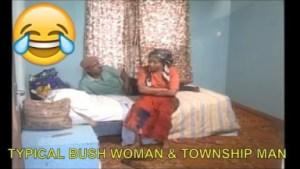 Video: Short Comedy Clip - Typical Bush Woman & Township Man